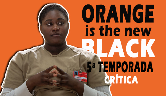 A montanha russa da 5ª temporada de Orange Is The New Black