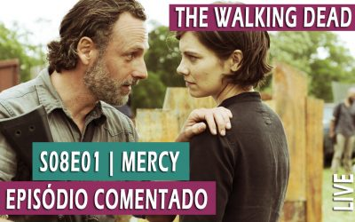 The Walking Dead | Episódio Comentado |  S08E01 – Mercy