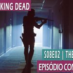 The Walking Dead | Episódio Comentado | S08E02 – The Damned